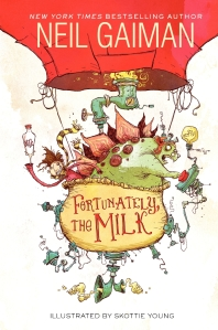 """Fortunately, The Milk"" by Neil Gaiman"